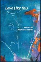 Love Like This - Spiritual Poetry and Poems from Somerville, Cambridge, and Arlington, MA